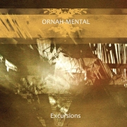Ornah-Mental: Excursions
