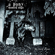 Review: A Pony Named Olga - The Black Album