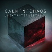 Review: Calm 'n' Chaos - Unextraterrestrial