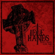 Idle Hands: Don`t Waste Your Time