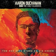 Aaron Buchanan and the Cult Classics: The Man With Stars On His Knees