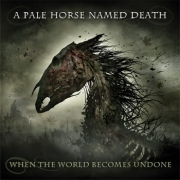 Review: A Pale Horse Named Death - When The World Becomes Undone