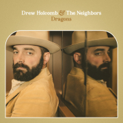 Drew Holcomb & The Neighbors: Dragons
