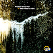 Michael Brückner: The Undercurrent