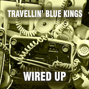 Travellin' Blue Kings: Wired Up