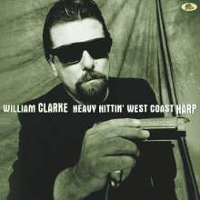 William Clarke: Heavy Hittin' West Coast Harp