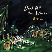 Rosa Tu: Drink All The Wine