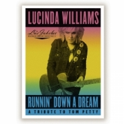 Lucinda Williams: Runnin' Down A Dream - A Tribute To Tom Petty